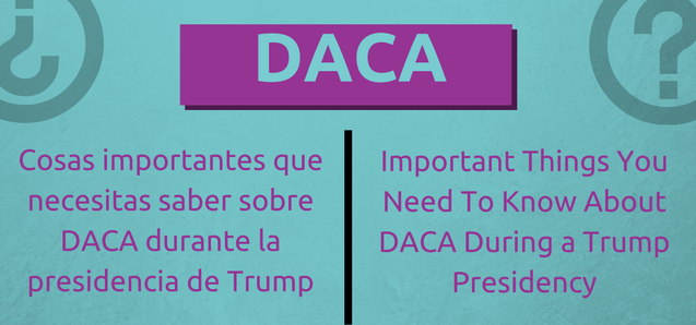 What You Need To Know About DACA Now